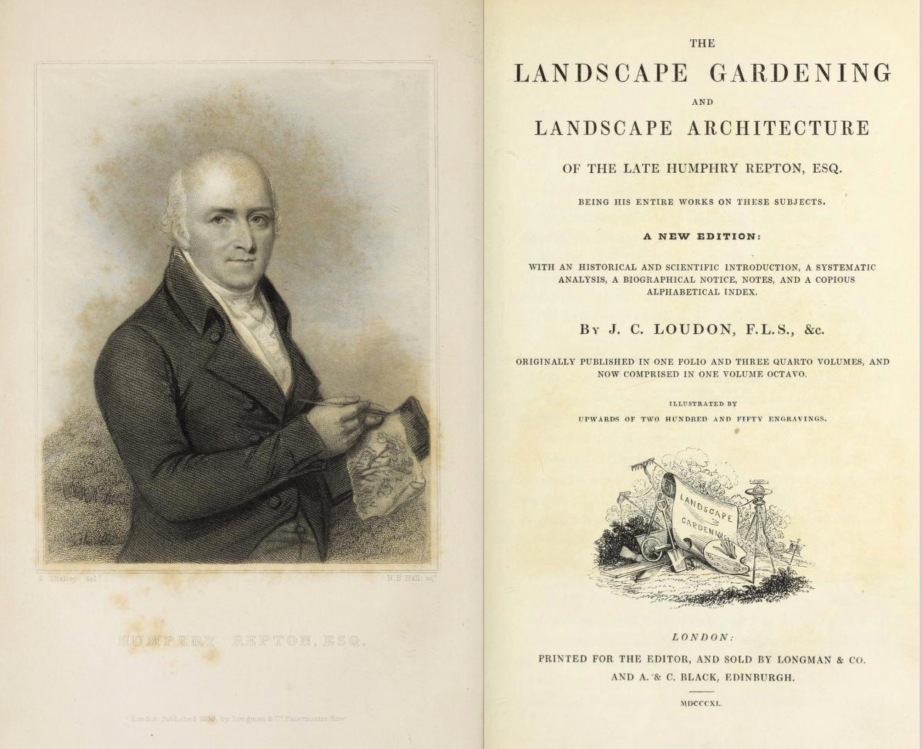 The landscape gardening and landscape architecture of the late Humphry Repton, esq., being his entire works on these subjects : ...with historical and scientific introduction, a systematic analysis, a biographical notice, notes, and copious alphabetical index by Repton, Humphry, 1752-1818; Loudon, J. C. (John Claudius), 1783-1843