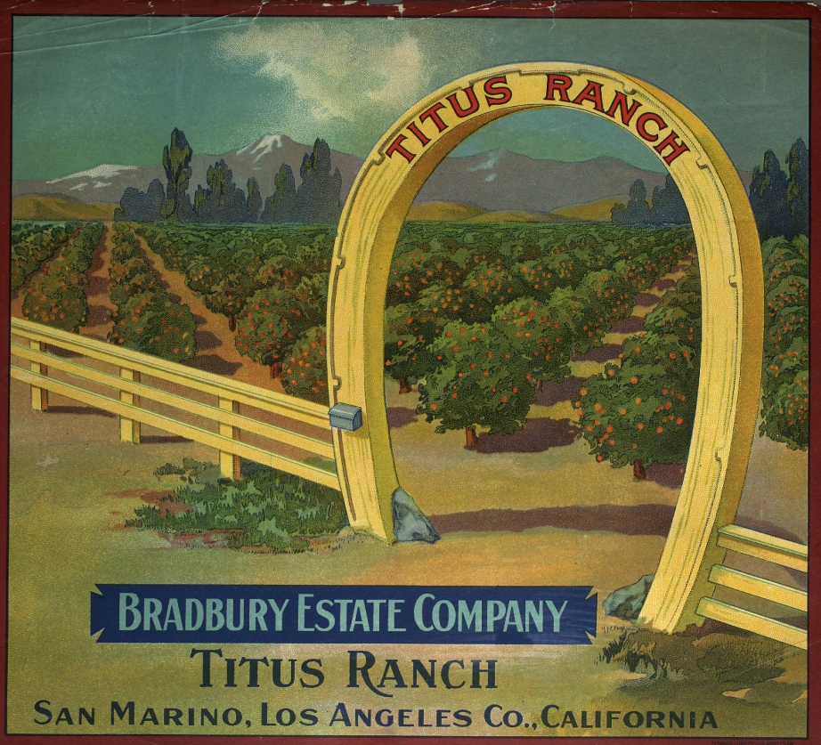 An orange crate label of Titus Ranch. The ranch covered 550 acres in San Gabriel and San Marino, a citrus ranch that annually produced over 100 rail cars full of citrus in the early 1890's.